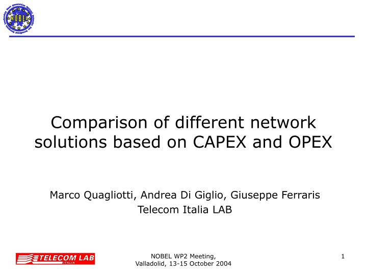 comparison of different network solutions based on capex and opex n.