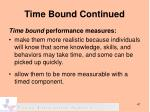 time bound continued