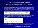 coarse grain force fields basic interactions and their models