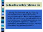 jednostka bibliograficzna to