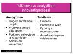 tulkitseva vs analyyttinen innovaatioprosessi