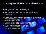 2 strategiset l ht kohdat ja viitekehys s 4