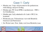 case 1 carly