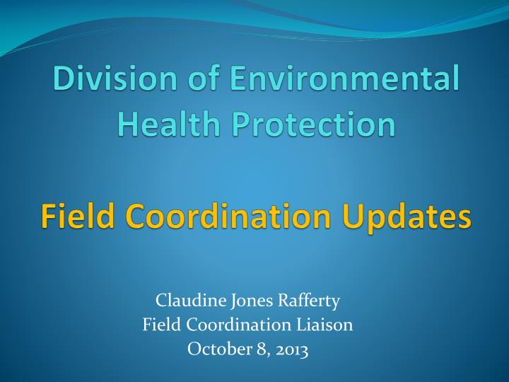 division of environmental health protection field coordination updates n.