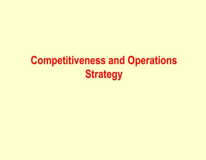 competitiveness and operations strategy n.