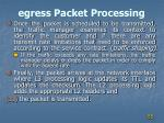 egress packet processing1