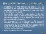 shared cpu architecture with cache