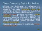 shared forwarding engine architecture
