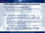 multi address multihoming missing pieces