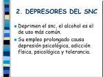 2 depresores del snc