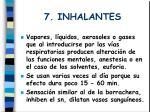 7 inhalantes