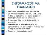 informaci n vs educacion