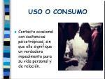 uso o consumo