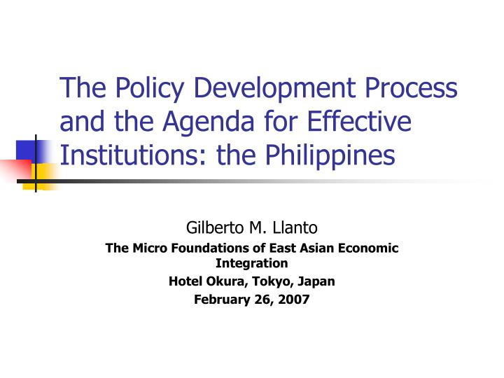the policy development process and the agenda for effective institutions the philippines n.