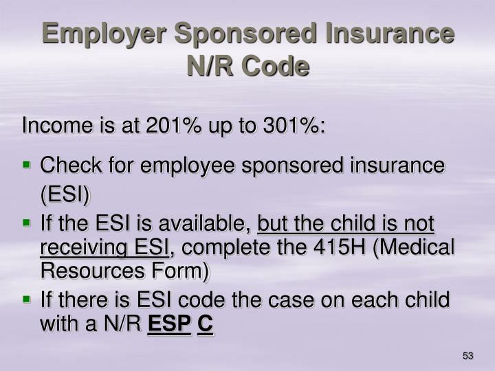 Employer Sponsored Insurance N/R Code