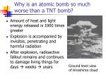 why is an atomic bomb so much worse than a tnt bomb