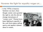 however the fight for equality wages on
