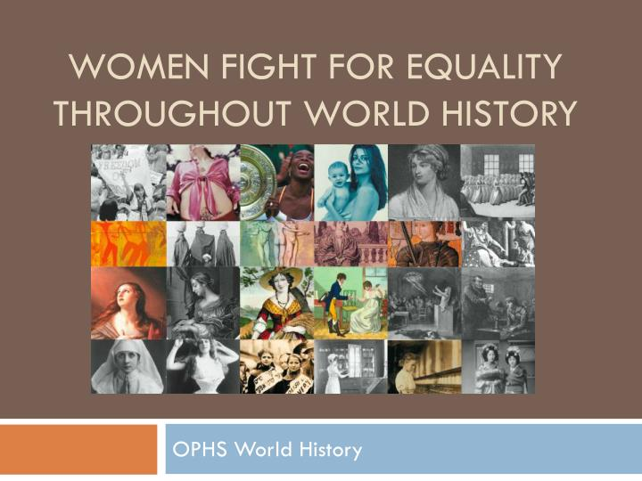 women fight for equality throughout world history n.