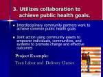 3 utilizes collaboration to achieve public health goals
