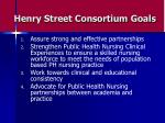 henry street consortium goals