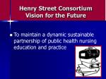 henry street consortium vision for the future