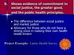 shows evidence of commitment to social justice the greater good and the public health principles