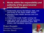 works within the responsibility and authority of the governmental public health system