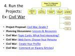 4 run the projects ex civil war