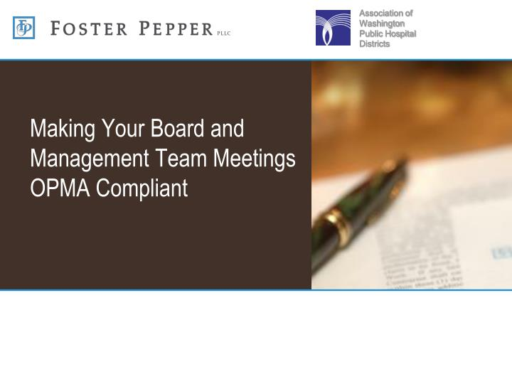 making your board and management team meetings opma compliant n.