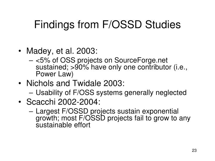 Findings from F/OSSD Studies