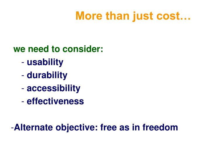 More than just cost…