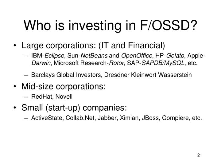 Who is investing in F/OSSD?