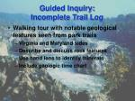 guided inquiry incomplete trail log