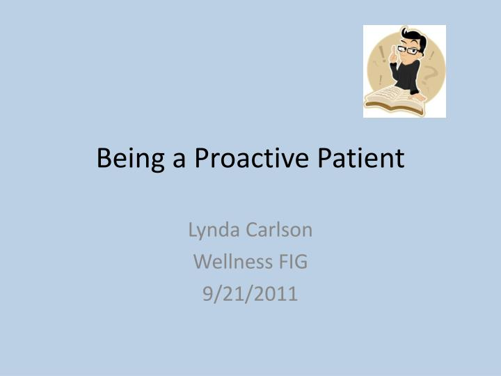being a proactive patient n.