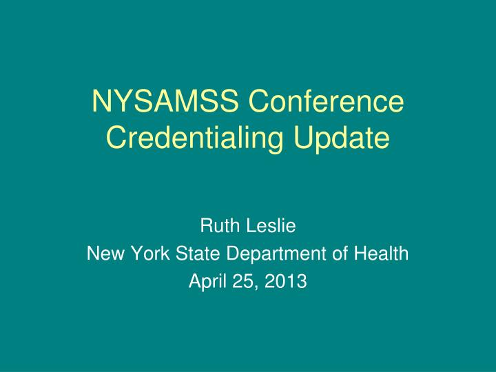 nysamss conference credentialing update n.