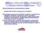 aktivity a innosti seku slu eb v oblasti dal ho vzd l v n23