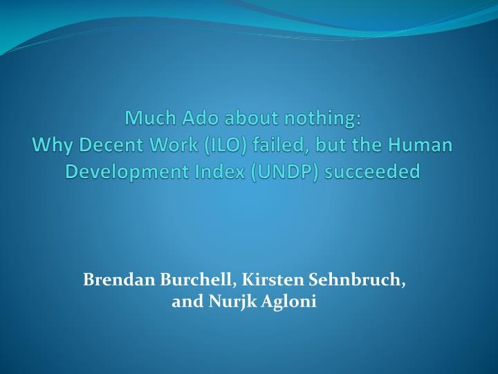 much ado about nothing why decent work ilo failed but the human development index undp succeeded n.