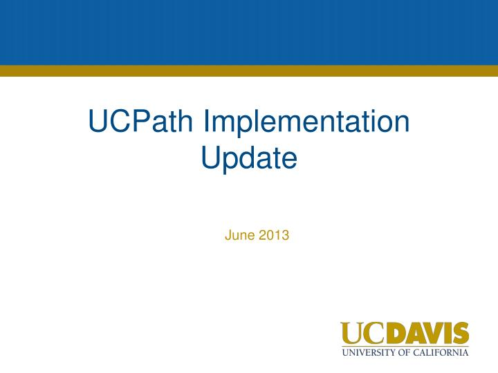 ucpath implementation update n.