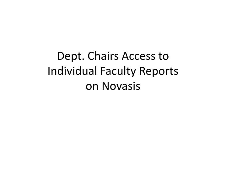 dept chairs access to individual faculty reports on novasis n.