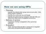 how we are using opis