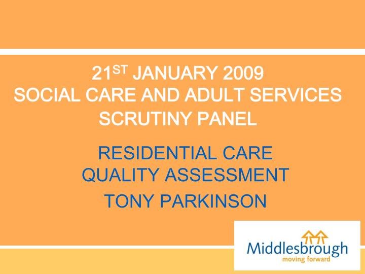21 st january 2009 social care and adult services scrutiny panel n.