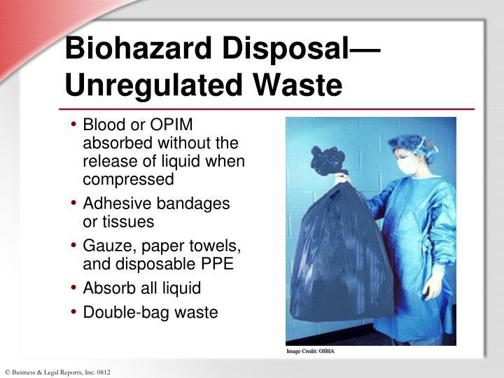 Biohazard Disposal— Unregulated Waste