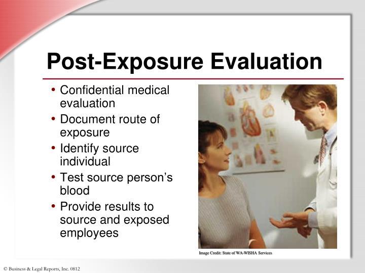 Post-Exposure Evaluation