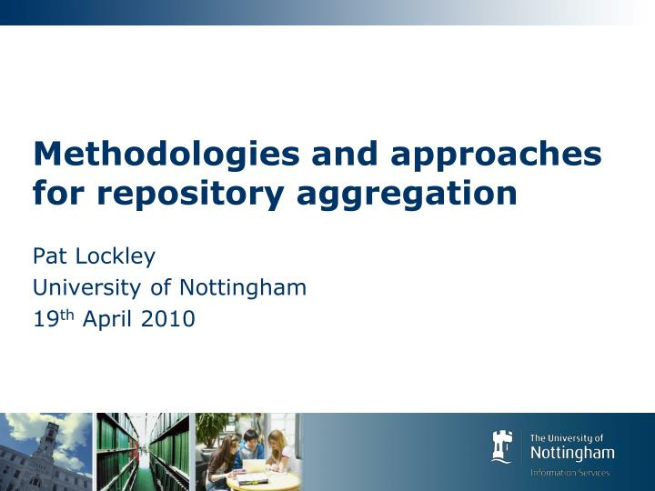 methodologies and approaches for repository aggregation n.