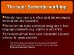 the bad semantic waffling