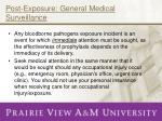 post exposure general medical surveillance