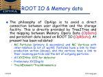 root io memory data