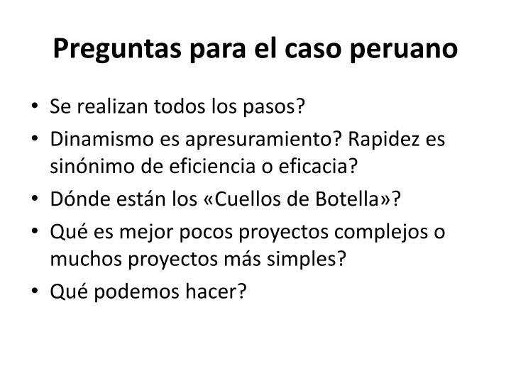Preguntas para el caso peruano
