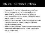bh2386 override elections