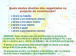 quais destes direitos s o respeitados no projecto de constitui o